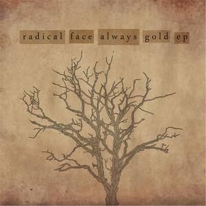 Radical Face We Re On Our Way New Ep Always Gold