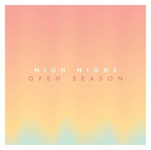 High Highs - Open Season (2013)