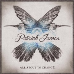 Patrick James - All About To Change EP (2013)