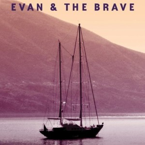 Evan & The Brave - Stay This Way (2013)