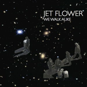 Jet Flower - We Walk Alike (2012)