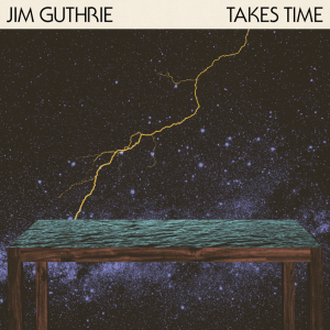 Jim Guthrie - Takes Time (2013)