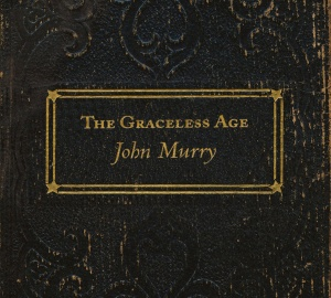 John Murry - The Graceless Age (2013)