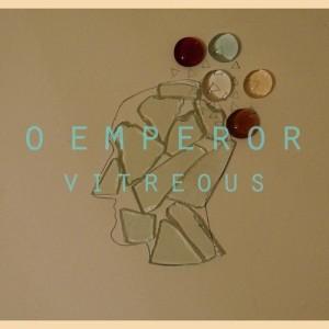 O Emperor - Vitreous (2013)