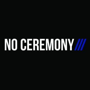 No Ceremony ::: - Debut Album (2013)