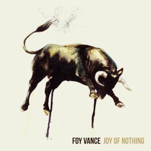 Foy Vance - Joy Of Nothing (2013)