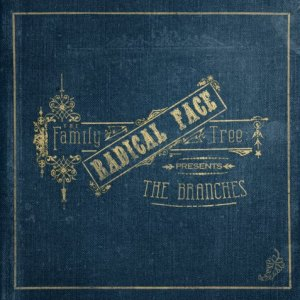 Radical Face - The Family Tree Presents The Branches (2013)