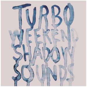 Shadow Sounds Turboweekend