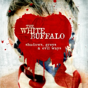 The White Buffalo - Shadows, Greys & Evil Ways (2013)