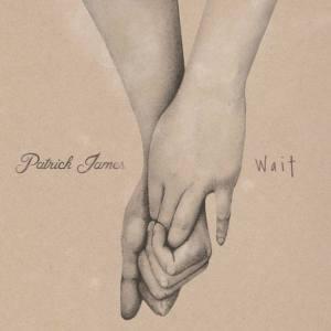 Patrick James - Wait (2013)