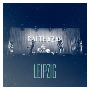 Balthazar - Leipzig (2014)