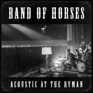 Band Of Horses - Acoustic at the Ryman (2014)