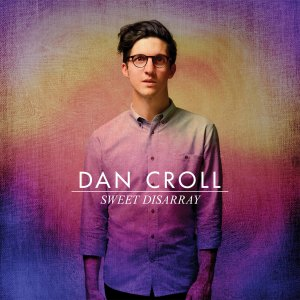 Dan Croll - Sweet Disarray (2014)