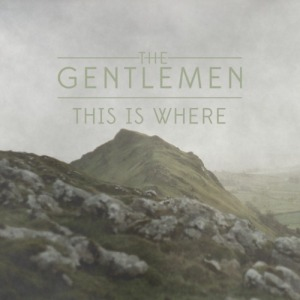 The Gentlemen - This Is Were (2014)
