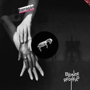 Blonde Redhead - Barragán (2014)