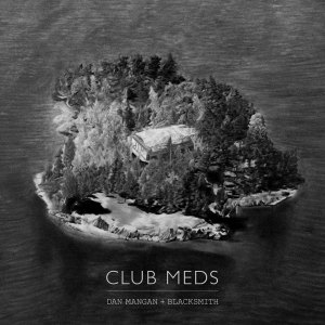 Dan Mangan + Blacksmith - Club Meds (2015)