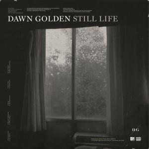 Dawn Golden - Still Life (2014)