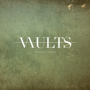Vaults - Premonitions (2014)