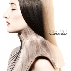 Zola Jesus - Dangerous Days (2014)
