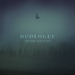 Duologue - Never Get Lost (2014)