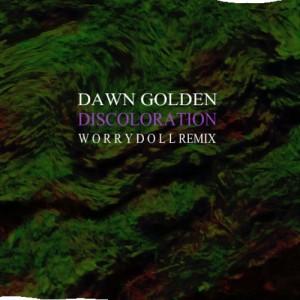 Dan Golden - Discoloration (Worrydoll Remix) (2014)