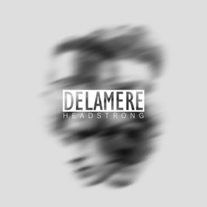 Delamere - Headstrong (2014)