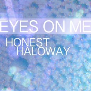 Honest Holaway - Eyes On Me (2014)