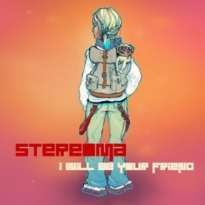 Stereoma - I Will Be Your Friend EP (2014)