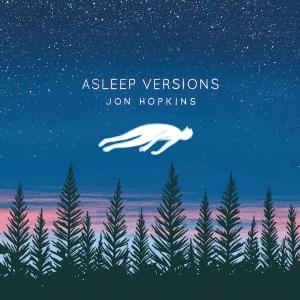 Jon Hopkins - Asleep Versions (2014)