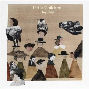 Little Children - Hey Hey (2014)