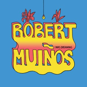 Robert Muinos - I Was Dreaming (2014)