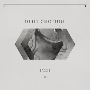 The Kite String Tangle - Vessel (2014)