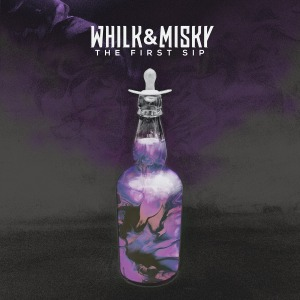Whilk & Misky - The First Sip (2014)