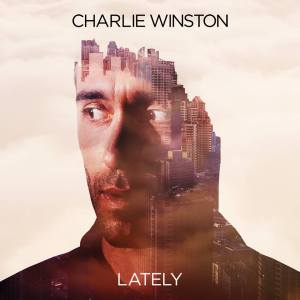 Charlie Winston - Lately (2014)