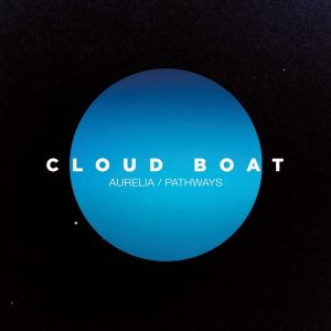 Cloud Boat - Aurelia : Pathways (2014)