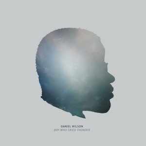 Daniel Wilson - Boy Who Cried Thunder EP (2014)