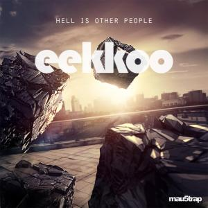 Eekkoo - Hell Is Other People (2014)