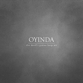Oyinda-The-Devils-Gonna-Keep-Me