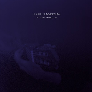 Charlie Cunningham - Outside Things EP (2014)