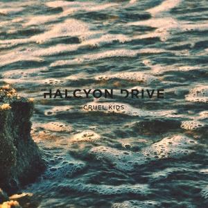 Halcyon Drive - Cruel Kids EP (2014)