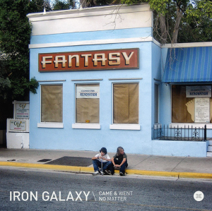 Iron Galaxy - Came & Went : No Matter (2014)