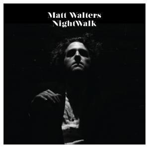 Matt Walters - Nightwalk (2014)
