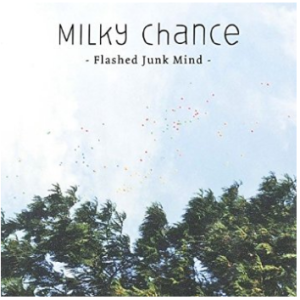 Milky-Chance-Flashed-Junk-Mind