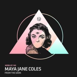 Maya Jane Coles - From The Dark (2014)