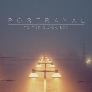 Portrayal - To The Black Sea (2015)