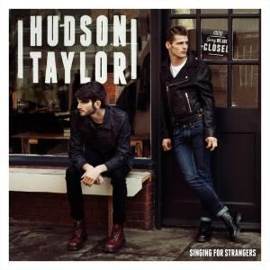 Hudson Taylor - Singing For Strangers (2015)