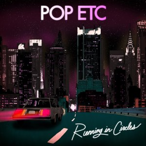 Pop etc. - Running In Circles (2015)