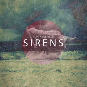 Silent Noise Parade - Sirens (2015)