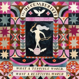The Decemberists - What A Beautiful World (2015)