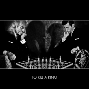 To Kill A King - To Kill A King (2015)